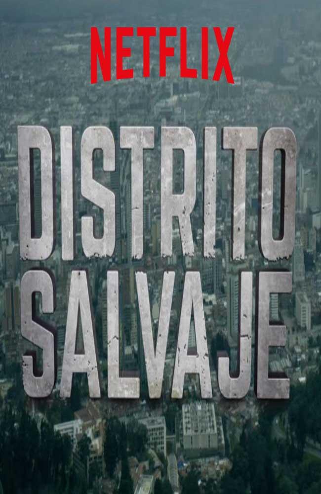 Descargar Distrito Salvaje Temporada 1 En Español Latino Por Mega Online- Lista de Capitulos